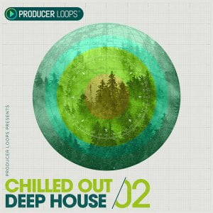 Producer Loops Chilled Out Deep House Vol 2