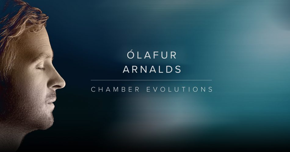 Spitfire Audio releases Ólafur Arnalds Chamber Evolutions