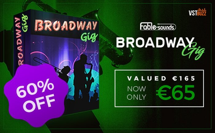 VST Buzz Fable Sounds Broadway Gig