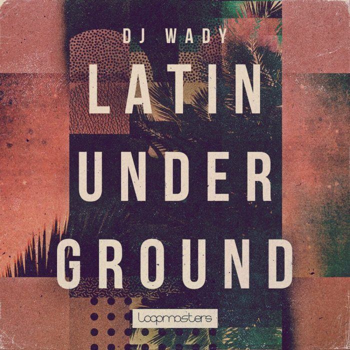 Loopmasters DJ Wady Latin Underground