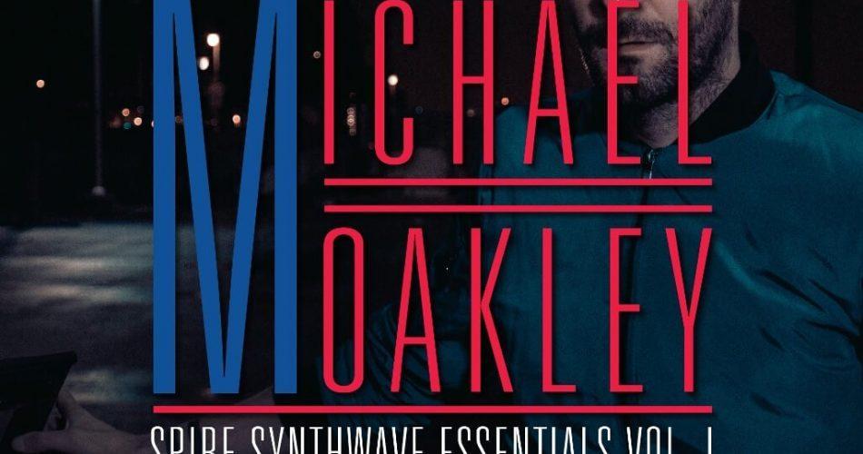 Michael Oakley Spire Synthwave Essentials Vol 1