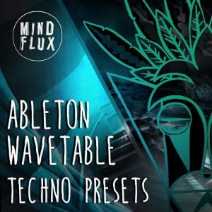 Mind Flux Ableton Wavetable Techno Presets