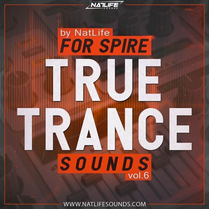 NatLife True Trance Sounds Vol 6 for Spire