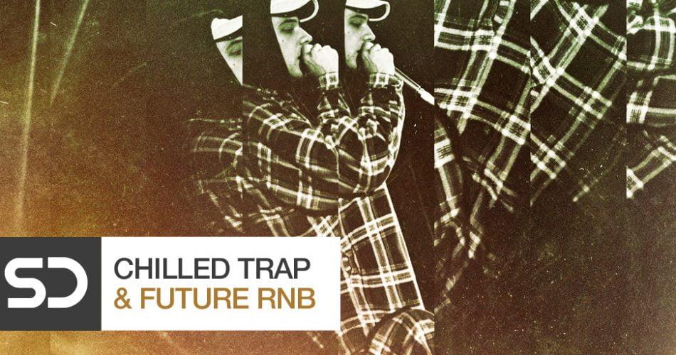 SD Chilled Trap Future RnB