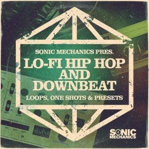 Sonic Mechanics Lo Fi Hip Hop and Downbeat