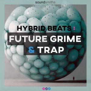 Soundsmiths Hybrid Beats Future Grime & Trap