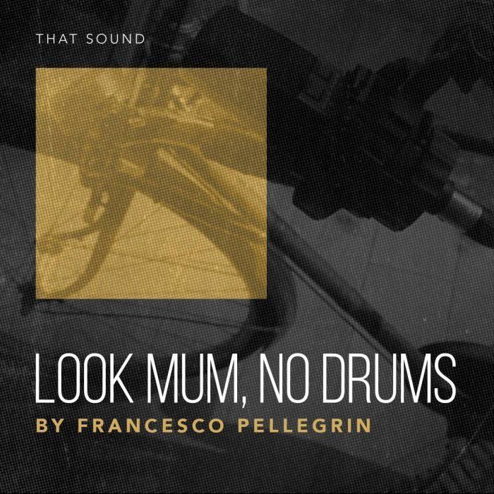 That Sound Look Mum, No Drums