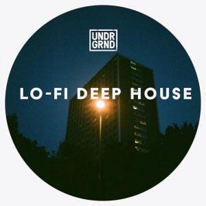 UNDRGRND Sounds Lo Fi Deep House