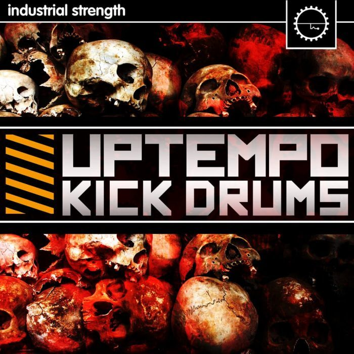 Industrial Strength Uptempo Kick Drums