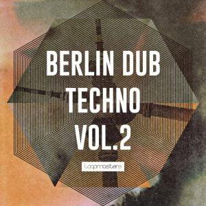 Loopmasters Berlin Dub Techno Vol 2