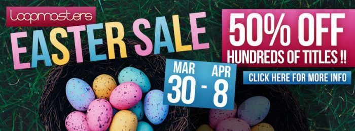 Loopmasters Easter Sale 2018