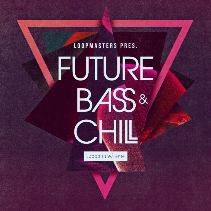 Loopmasters Future Bass & Chill