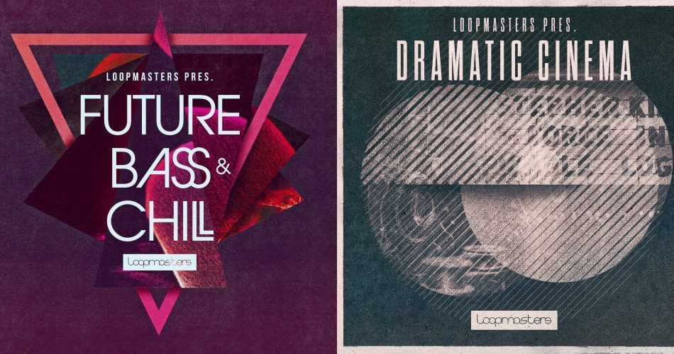 Loopmasters Future Bass & Chill and Dramatic Cinema