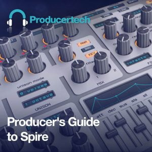 Producertech Producers Guide to Spire