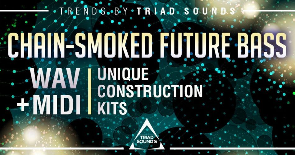 Triad Sounds Chain Smoked Future Bass