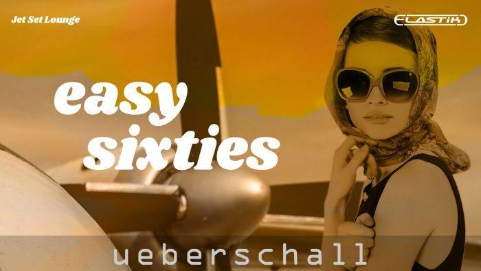 Ueberschall Easy Sixties