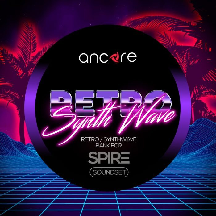 Ancore Retro Synthwave for Spire
