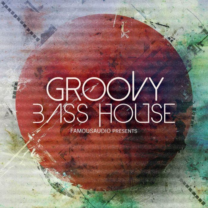 Famous Audio Groovy Bass House