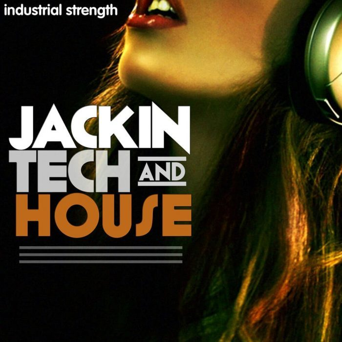 Industrial Strength Samples Jackin Tech and House