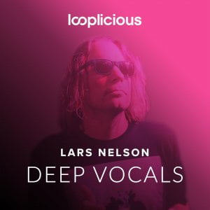 Looplicious Lars Nelson Deep Vocals