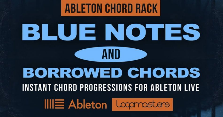 Loopmasters Blue Notes and Borrowed Chords Ableton Chord Rack