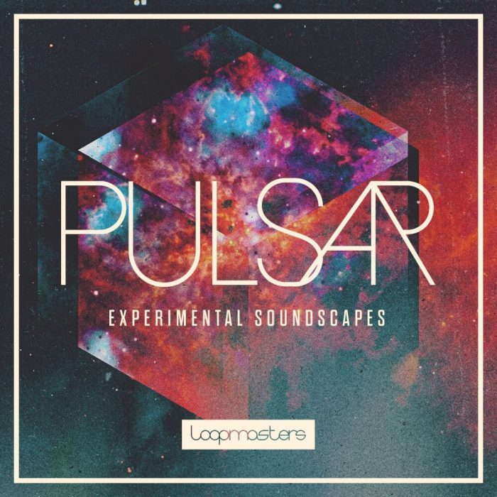 Loopmasters Pulsar Experimental Soundscapes