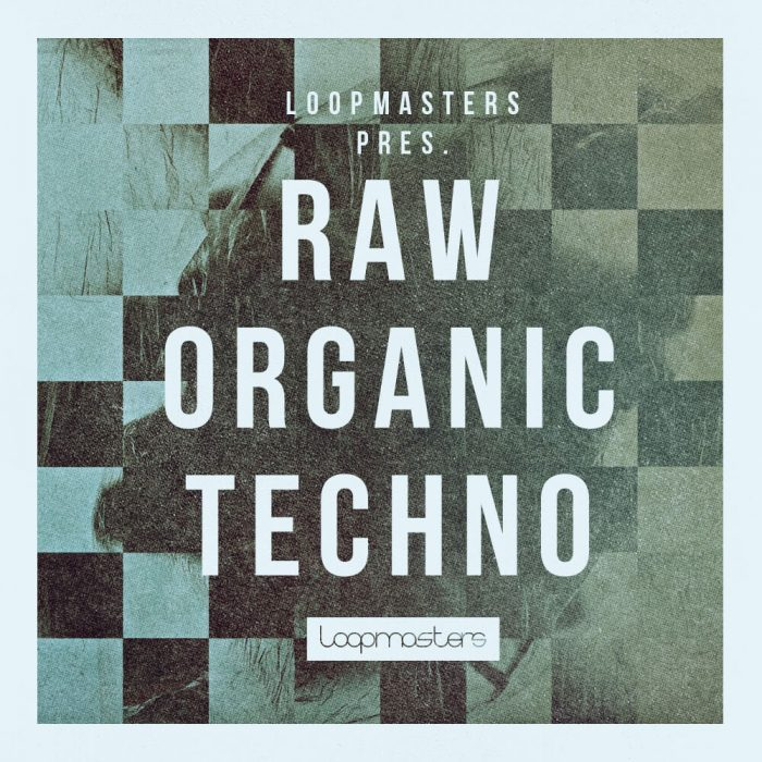 Loopmasters Raw Organic Techno