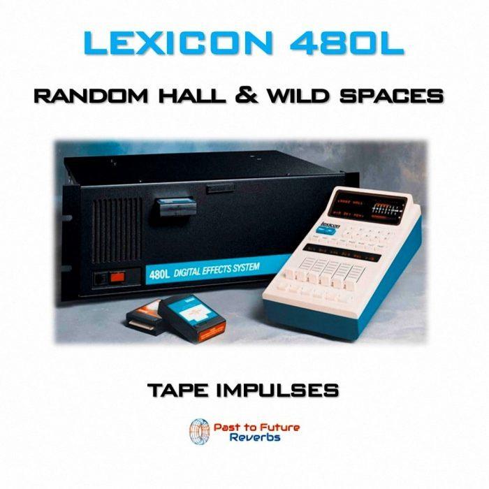 Past To Future Reverbs Lexicon 480L Random Hall & Wild Spaces
