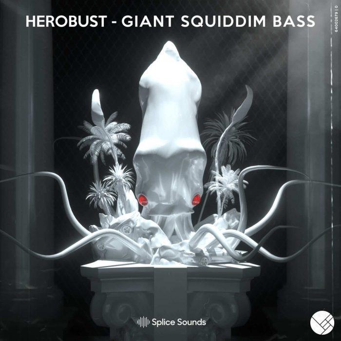 Splice Sounds Herobust Giant Squiddim Bass