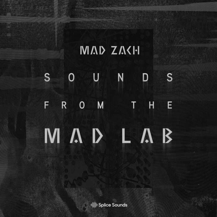 Splice Sounds Mad Zach Sounds from the Mad Lab