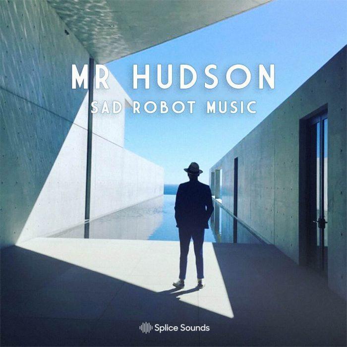 Splice Sounds Mr Hudson Sad Robot Music