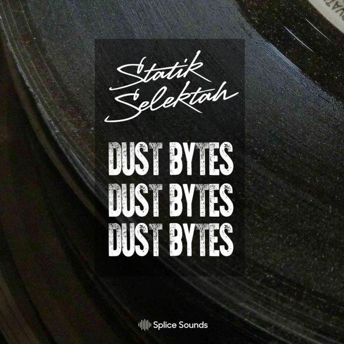 Splice Sounds Statik Selektah Dust Bytes
