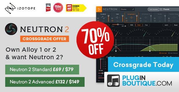 iZotope Alloy Neutron Crossgrade Offer