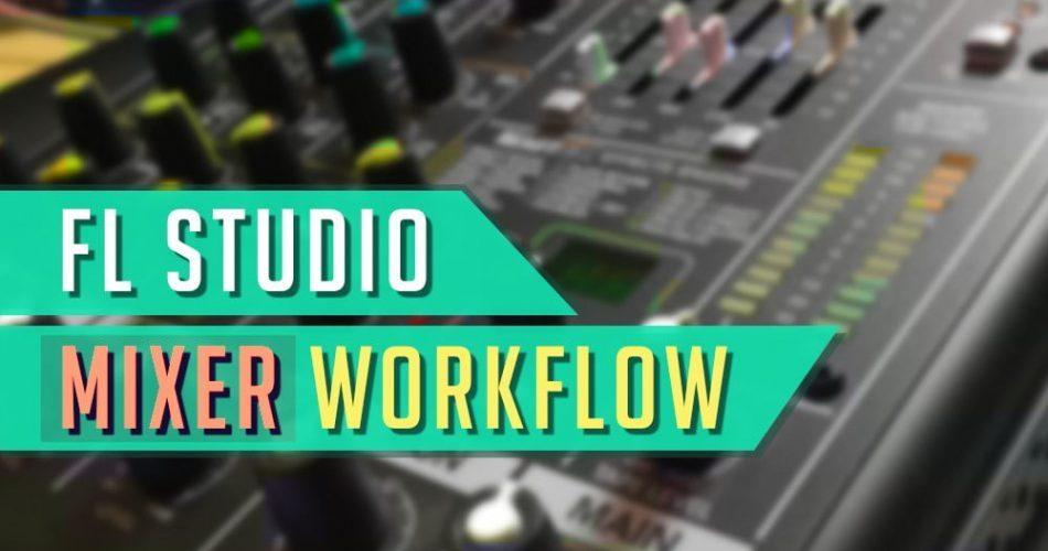 GratuiTous FL Studio Mixer Workflow