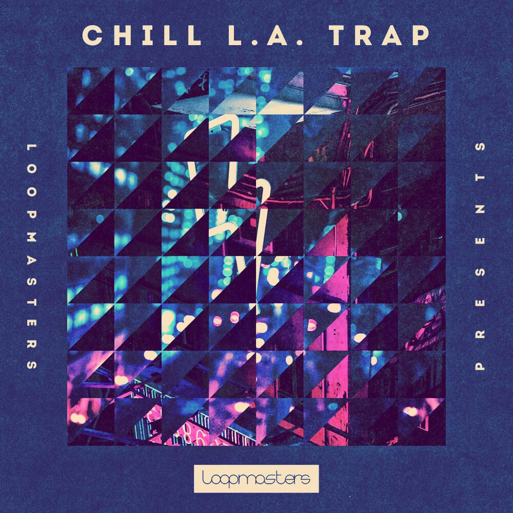 Loopmasters releases Chill LA Trap collection of chilled beats