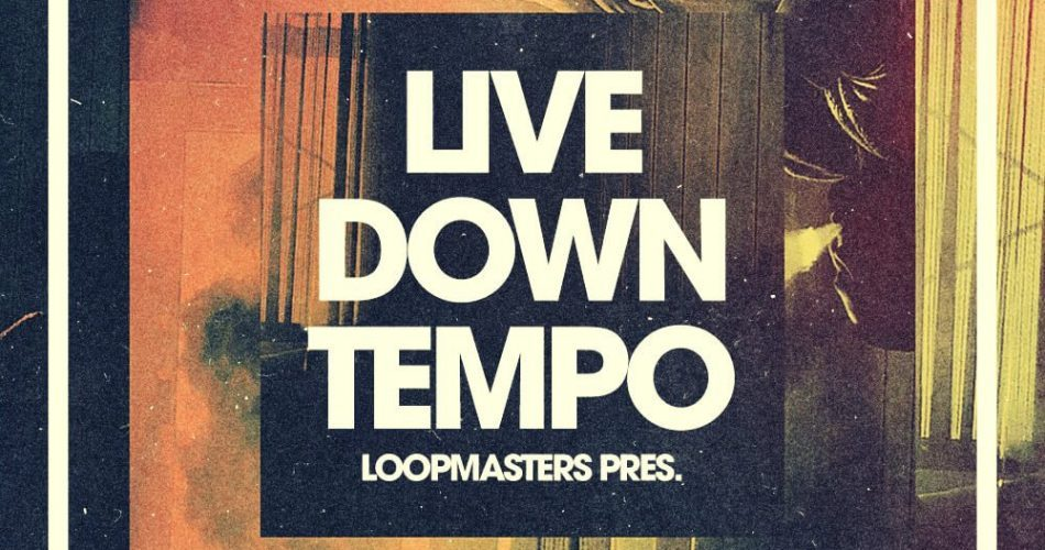 Loopmasters Live Downtempo