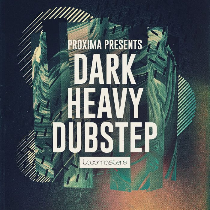 Loopmasters Proxima Dark Heavy Dubstep