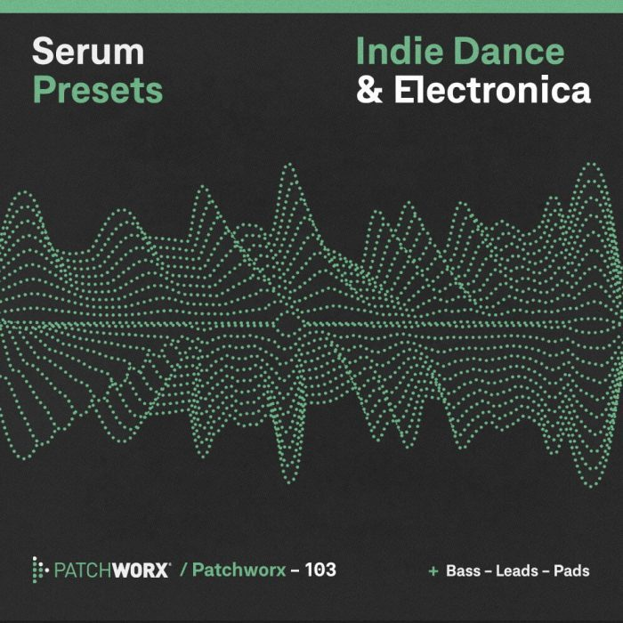 Patchworx Indie Dance & Electronica for Serum