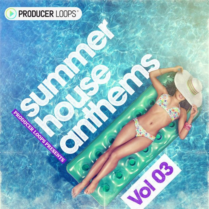 Producer Loops Summer House Anthems Vol 3