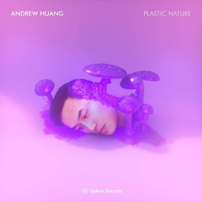 Splice Sounds Andrew Huang Plastic Nature