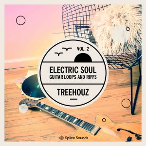 Splice Sounds Treehouz Electric Soul Guitar Loops and Riffs Vol 2