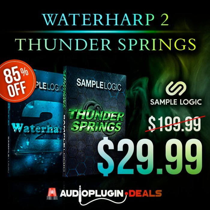 Audio Plugin Deals Sample Logic Waterharp 2 & Thunder Springs