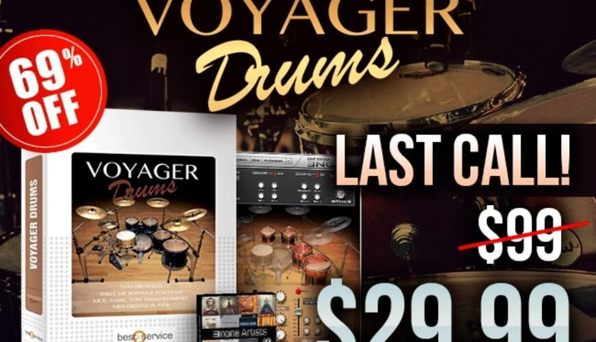 Best Service Voyager Drums last call