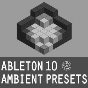 Cycles & Spots Ableton 10 Ambient Presets