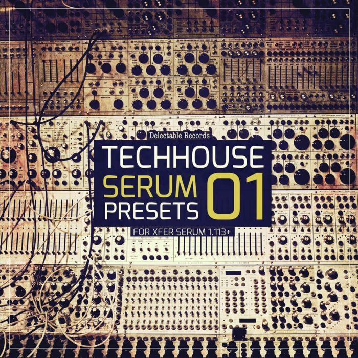 Delectable Records TechHouse Serum Presets 01
