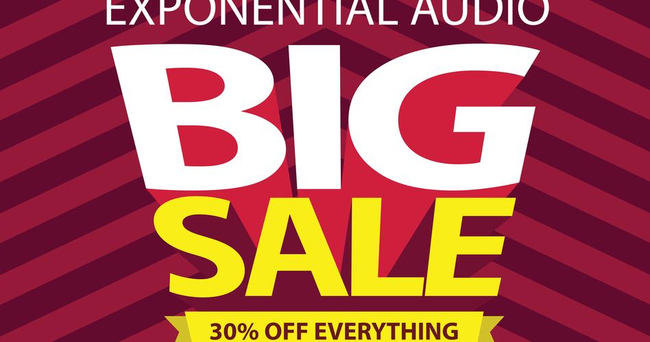 Exponential Audio Big Sale