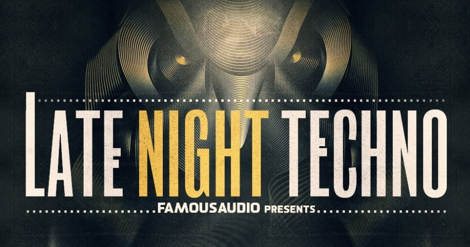 Famous Audio Late Night Techno feat