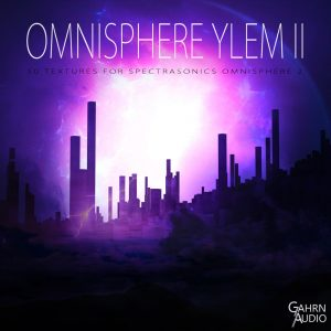 Gahrn Audio releases Omnisphere Ylem II sound library