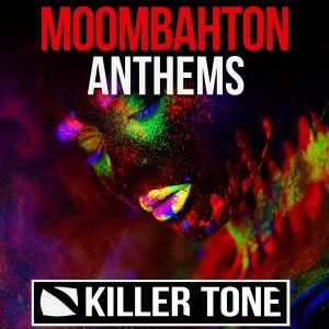 Killer Tone Moombahton Anthems