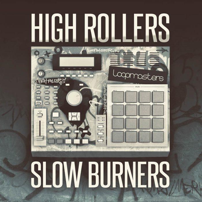 Loopmasters High Rollers Slow Burners